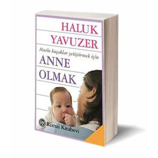 Anne Olmak Prof. Dr. Haluk YAVUZER
